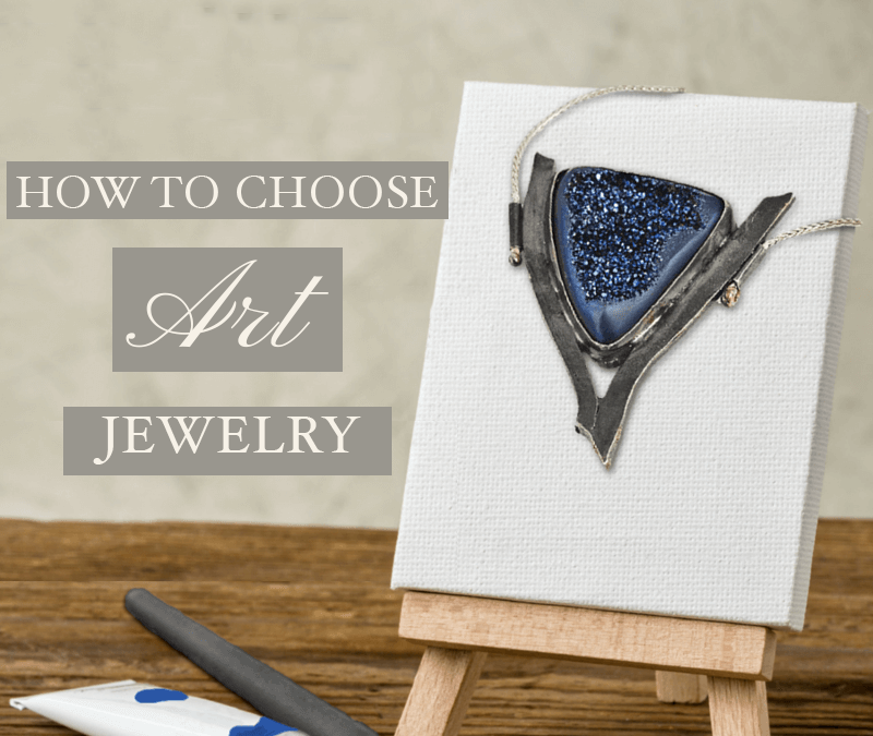How to Choose Art Jewelry