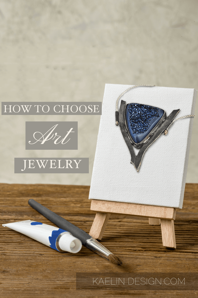 How to Choose your perfect piece of Art Jewelry- Kaelin Design